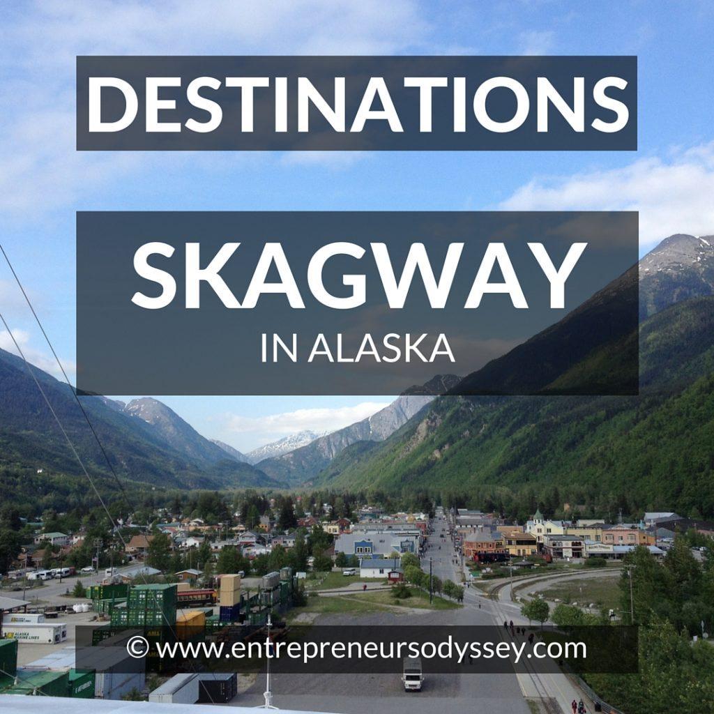 Destination A glimpse of Skagway in Alaska