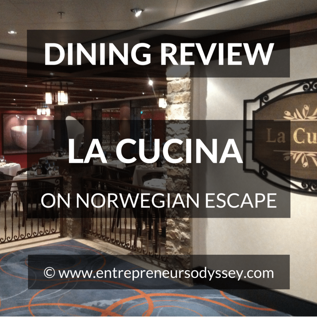 DINING REVIEW OF LA CUCINA ON NORWEGIAN ESCAPE