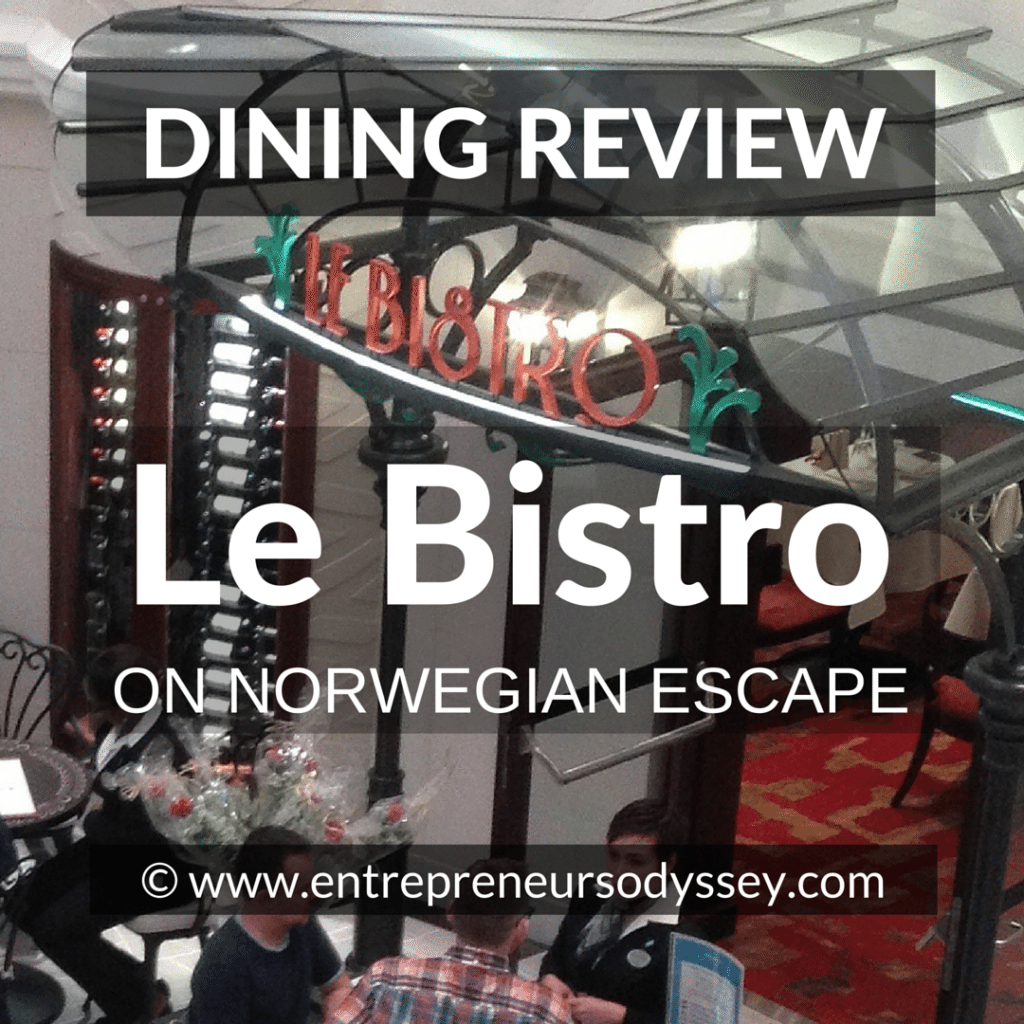 DINING REVIEW OF Le Bistro ON NORWEGIAN ESCAPE (1)