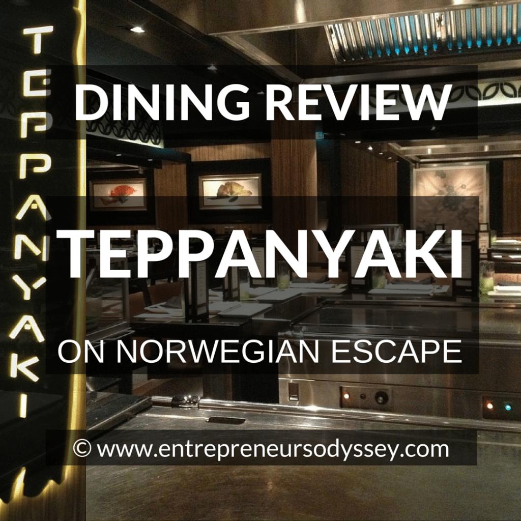 DINING REVIEW OF TEPPANYAKI ON NORWEGIAN ESCAPE