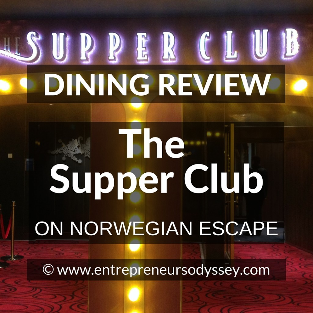 DINING REVIEW OF The Supper Club ON NORWEGIAN ESCAPE