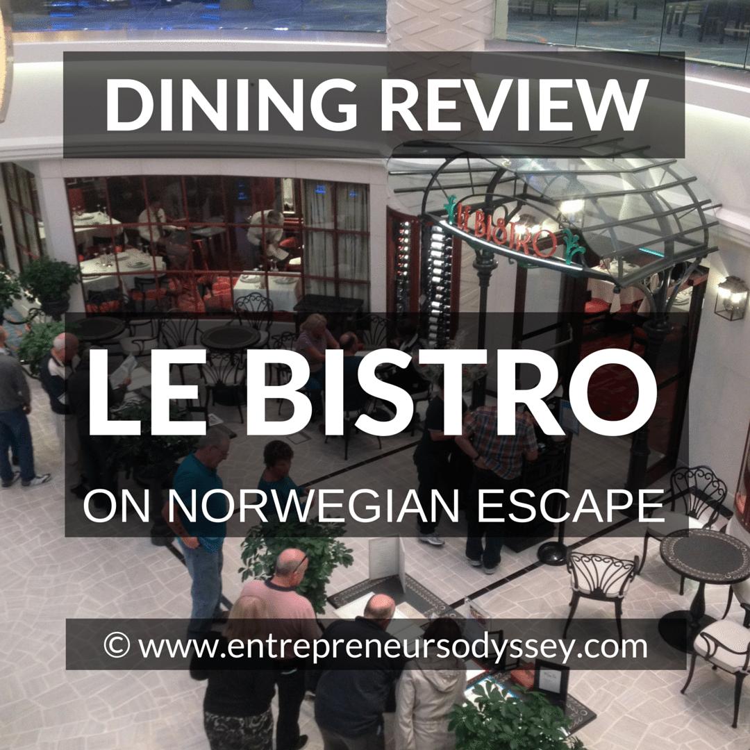 Le Bistro Review On Norwegian Escape Entrepreneur S Odyssey