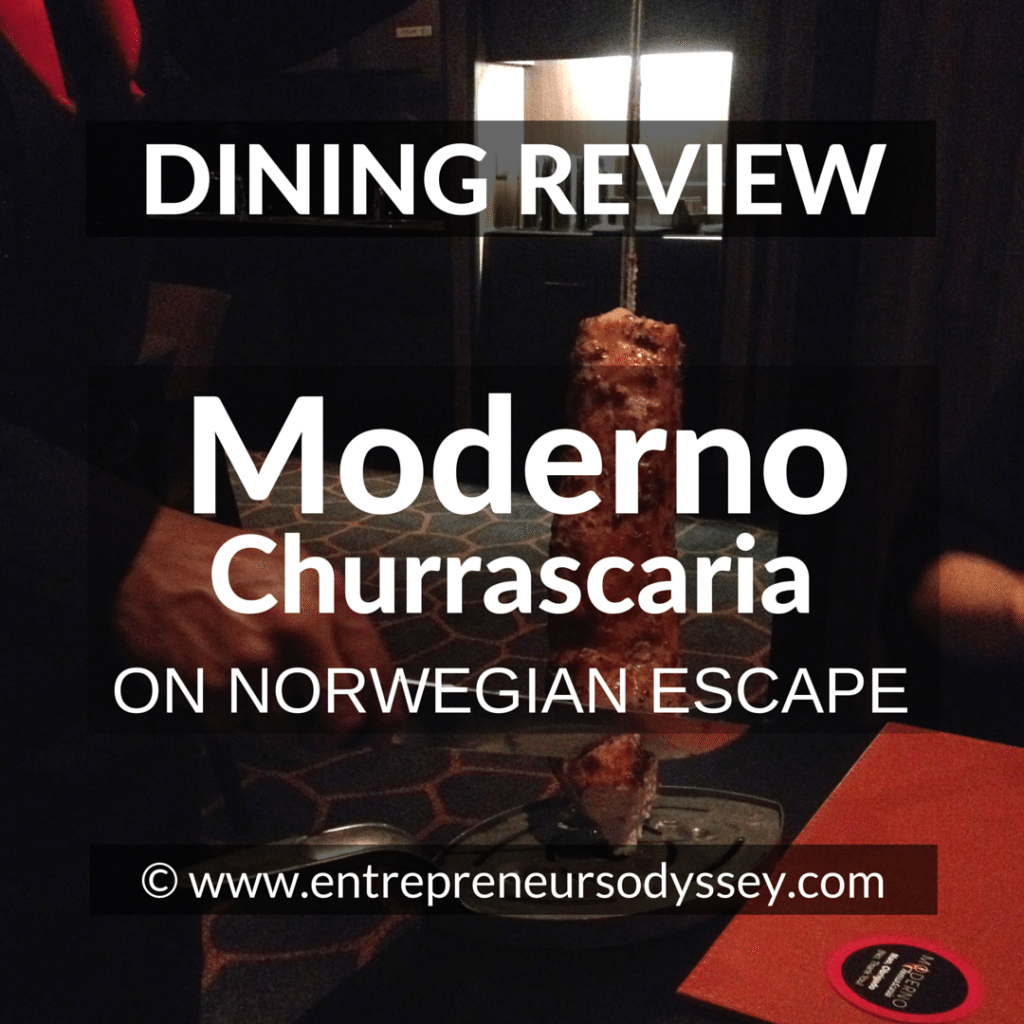 DINING REVIEW OF Moderno Churrascaria ON NORWEGIAN ESCAPE