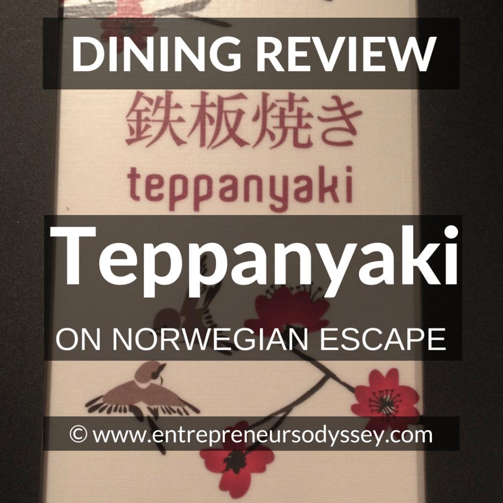DINING REVIEW OF Teppanyaki ON NORWEGIAN ESCAPE (1)