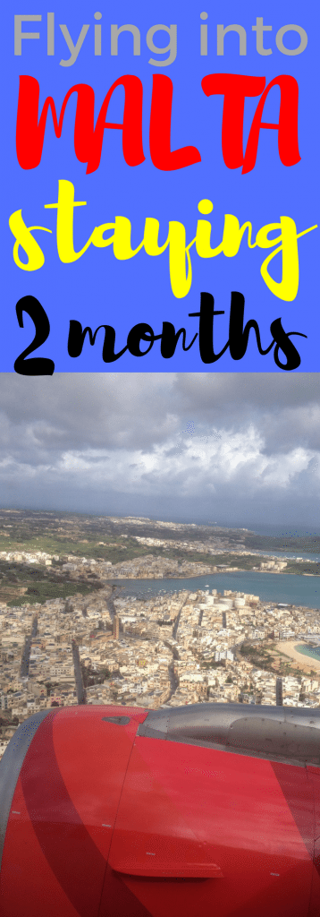 flying into Malta staying 2 months